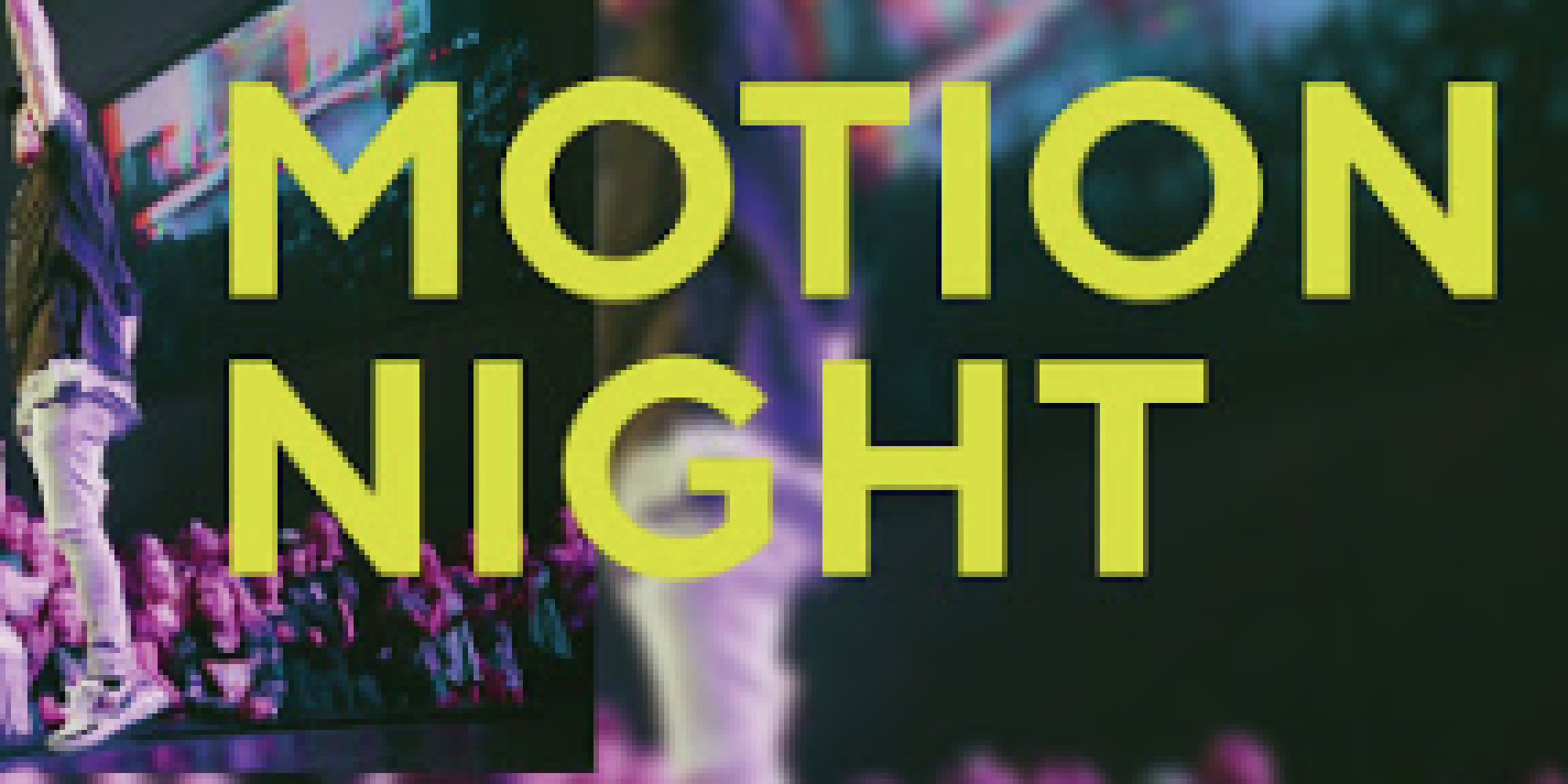 March Motion Night