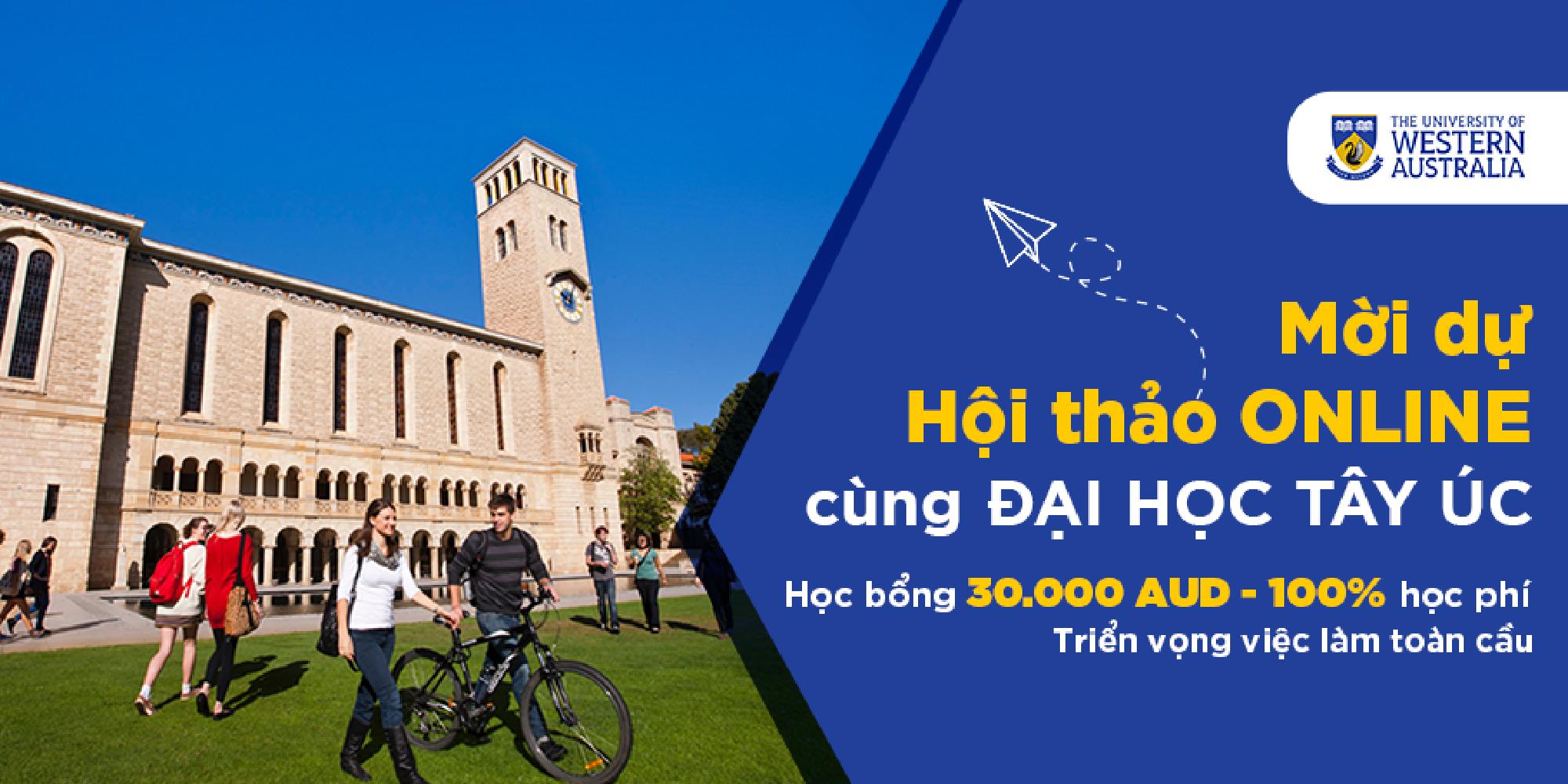 Mời dự Hội thảo ONLINE cùng Đại học Tây Úc (UWA): Học bổng 30.000 AUD- 100% học phí- triển vọng việc làm toàn cầu