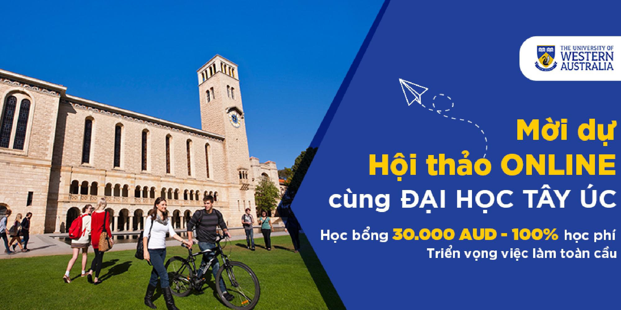 Mời dự Hội thảo ONLINE cùng Đại học Tây Úc (UWA): Học bổng 30.000 AUD- 100% học phí