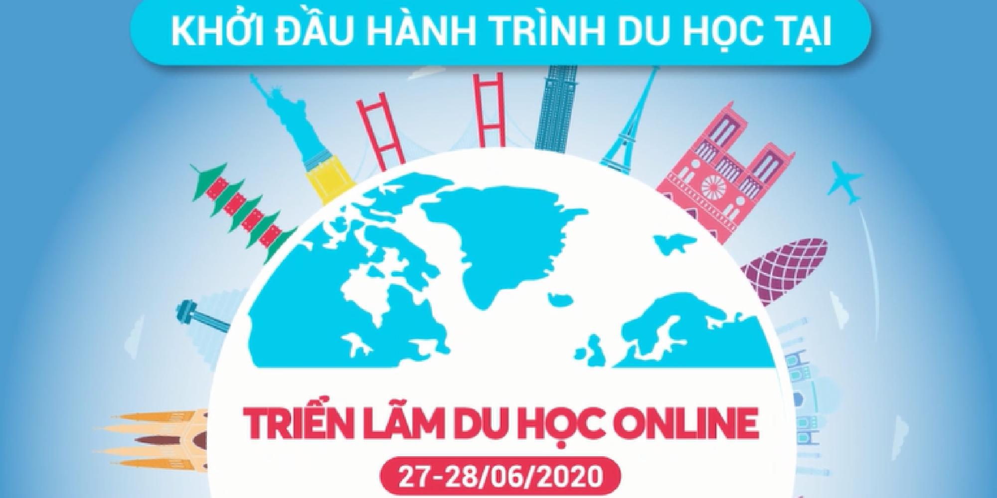 MỜI DỰ TRIỂN LÃM DU HỌC ONLINE 2020: Học bổng 10-100%- Việc làm- Định cư