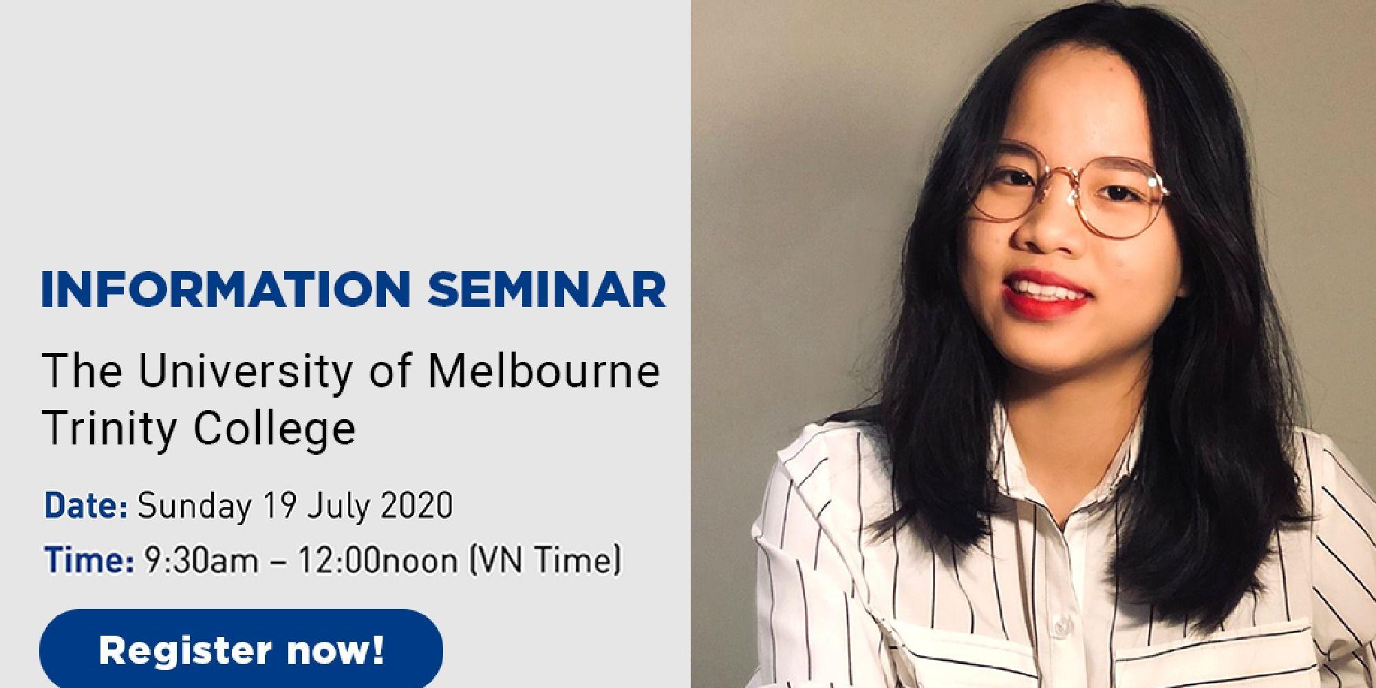 Mời dự Hội thảo ONLINE: University of Melbourne - Trinity College: Trường số 1 tại Úc Tư vấn & Tiếp nhận hồ sơ 2021